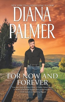 For now and forever / Diana Palmer.