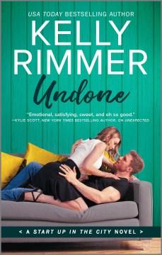 Undone / Kelly Rimmer.