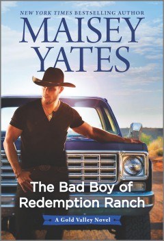 The bad boy of Redemption Ranch / Maisey Yates.