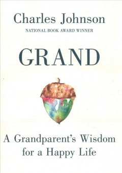 Grand : A Grandparent's Wisdom for a Happy Life