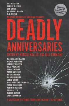 Deadly Anniversaries : A Collection of Stories from Crime Fiction's Top Authors