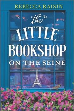 The little bookshop on the Seine / Rebecca Raisin.