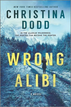 Wrong alibi / Christina Dodd.