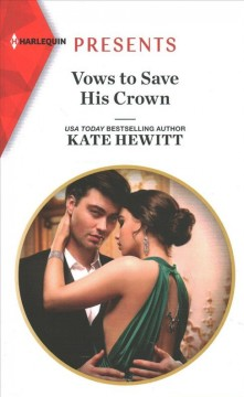 Vows to save his crown / Kate Hewitt.