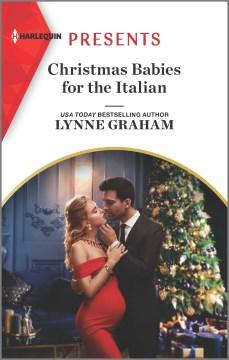 Christmas babies for the Italian / Lynne Graham.