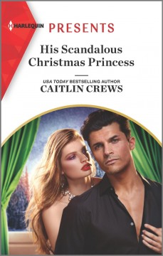 His scandalous Christmas princess / Caitlin Crews.