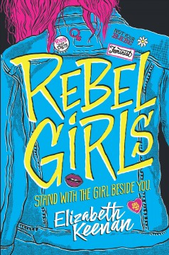 Rebel girls / Elizabeth Keenan.