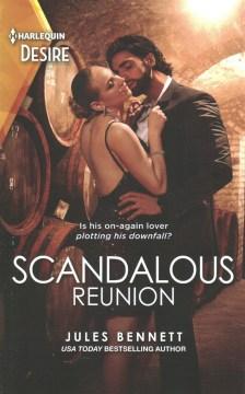 Scandalous reunion / Jules Bennett.