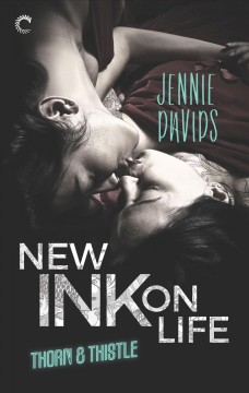 New ink on life : Thorn & thistle/ Jennie Davids.