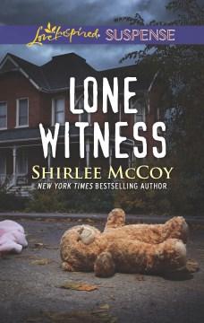 Lone witness / Shirlee McCoy.