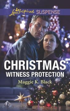 Christmas witness protection / Maggie K. Black.
