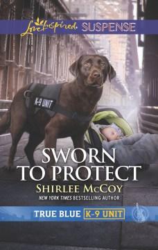 Sworn to protect / Shirlee McCoy.