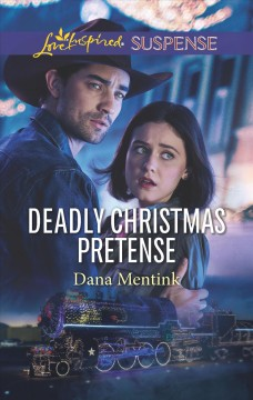 Deadly Christmas pretense / Dana Mentink.