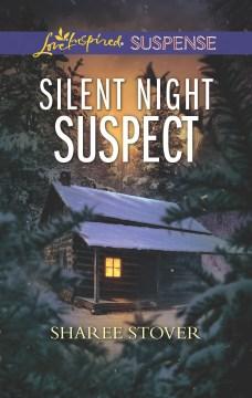 Silent night suspect / Sharee Stover.