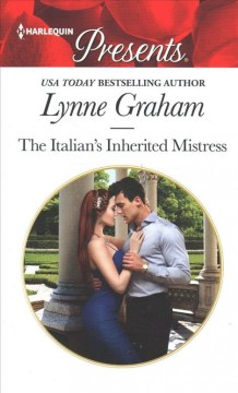 The Italian's inherited mistress / Lynne Graham.