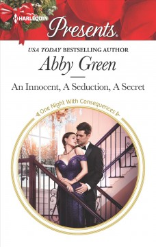 An innocent, a seduction, a secret / Abby Green.