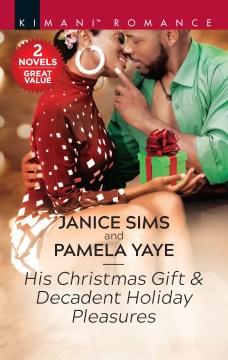 His Christmas Gift & Decadent Holiday Pleasures
