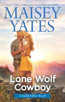 Lone wolf cowboy / Maisey Yates.