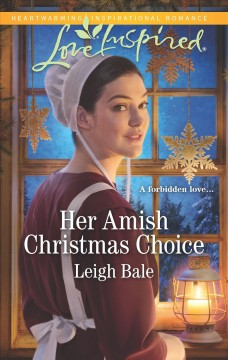 Her Amish Christmas choice / Leigh Bale.