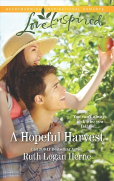 A hopeful harvest / Ruth Logan Herne.