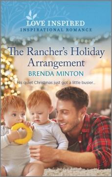 The rancher's holiday arrangement / Brenda Minton.