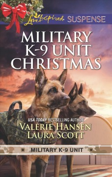Military K-9 Unit Christmas / Valerie Hansen, Laura Scott.