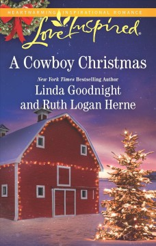 A cowboy Christmas / Linda Goodnight and Ruth Logan Herne.