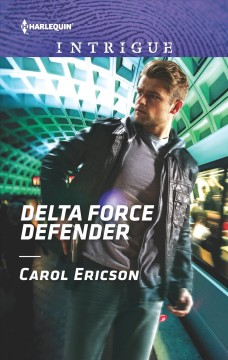 Delta Force defender / Carol Ericson.