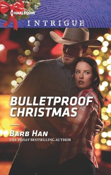 Bulletproof Christmas / USA today bestselling author Barb Han.