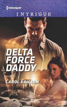 Delta Force daddy / Carol Ericson.