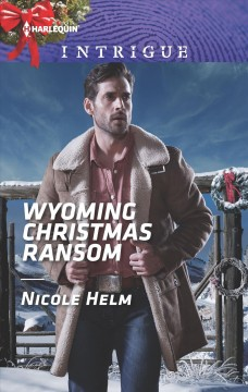 Wyoming Christmas ransom / Nicole Helm.