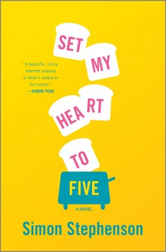 Set my heart to five : a novel / Simon Stephenson.