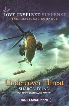 Undercover threat / Sharon Dunn.