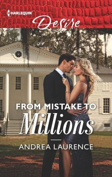 From mistake to millions / Andrea Laurence.