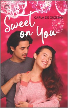 Sweet on you / Carla de Guzman.