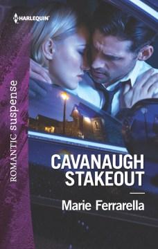 Cavanaugh stakeout / Marie Ferrarella.