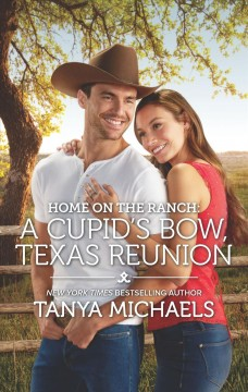 Home on the Ranch : A Cupid's Bow, Texas Reunion