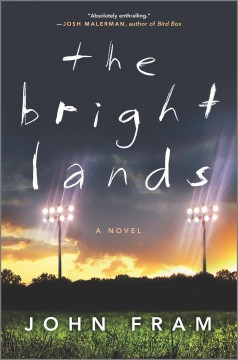 The Bright Lands : a novel / John Fram.