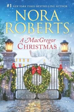 A MacGregor Christmas / Nora Roberts.
