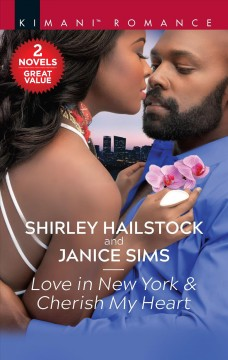 Love in New York & Cherish My Heart : A 2-in-1 Collection