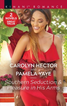 Southern Seduction & Pleasure in His Arms : A 2-in-1 Collection