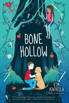 Bone Hollow / Kim Ventrella.