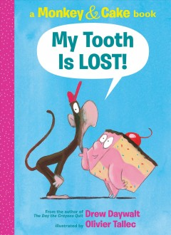 My tooth is LOST! / written by Drew Daywalt ; illustrated by Olivier Tallec.