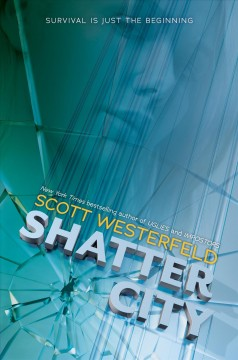 Shatter city / Scott Westerfeld.
