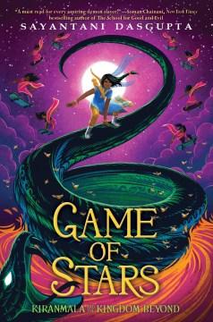 Game of stars / Sayantani DasGupta ; illustrations by Vivienne To.
