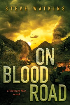 On blood road / A Vietnam War Novel