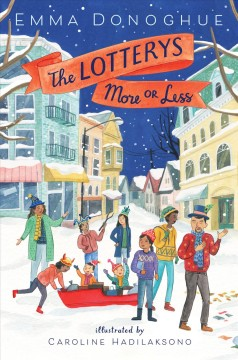 The Lotterys more or less / Emma Donoghue ; illustrated by Caroline Hadilaksono.