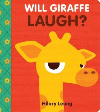 Will giraffe laugh? / Hilary Leung.