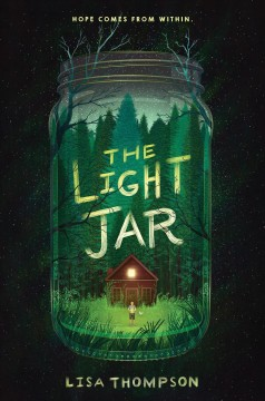 The light jar / Lisa Thompson.