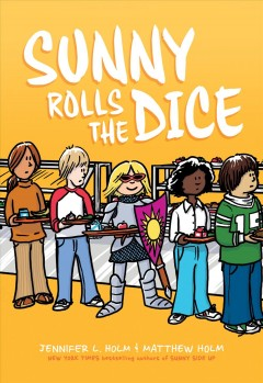 Sunny rolls the dice / Jennifer L. Holm & Matthew Holm ; with color by Lark Pien.